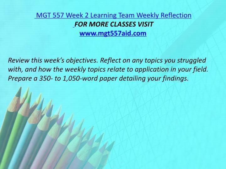 MGT 557 Week 2 Learning Team Weekly Reflection