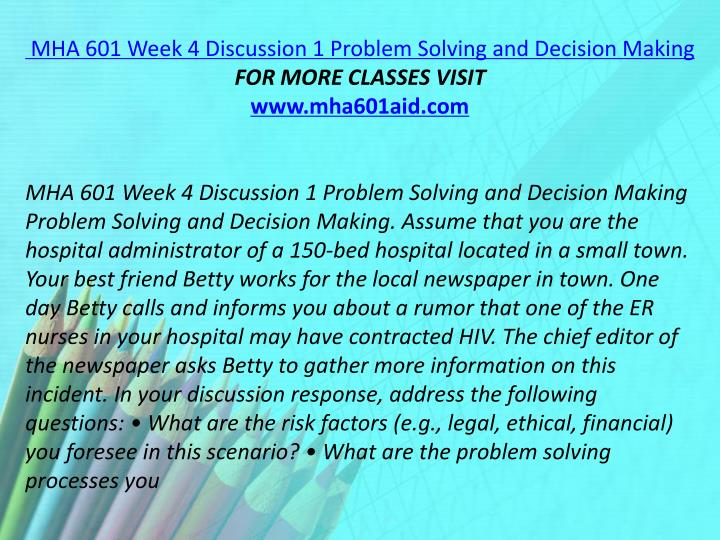 MHA 601 Week 4 Discussion 1 Problem Solving and Decision Making