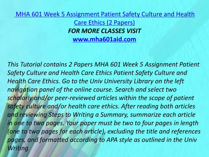 MHA 601 Week 5 Assignment Patient Safety Culture and Health Care Ethics (2 Papers)