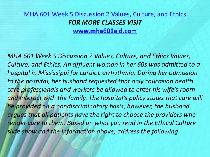 MHA 601 Week 5 Discussion 2 Values, Culture, and Ethics
