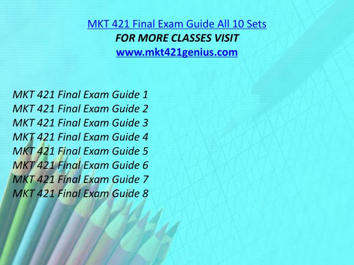 MKT 421 Final Exam Guide All 10 Sets
