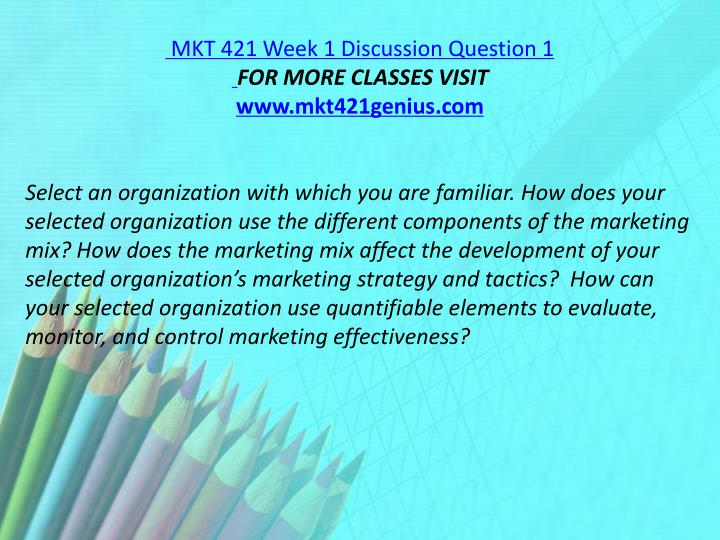 MKT 421 Week 1 Discussion Question 1