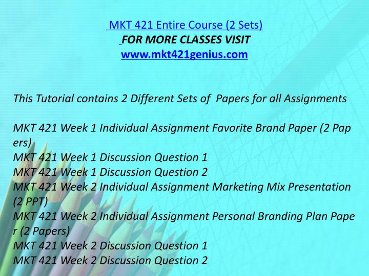 MKT 421 Entire Course (2 Sets)