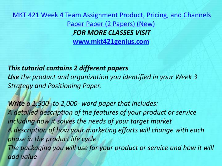 MKT 421 Week 4 Team Assignment Product, Pricing, and Channels Paper