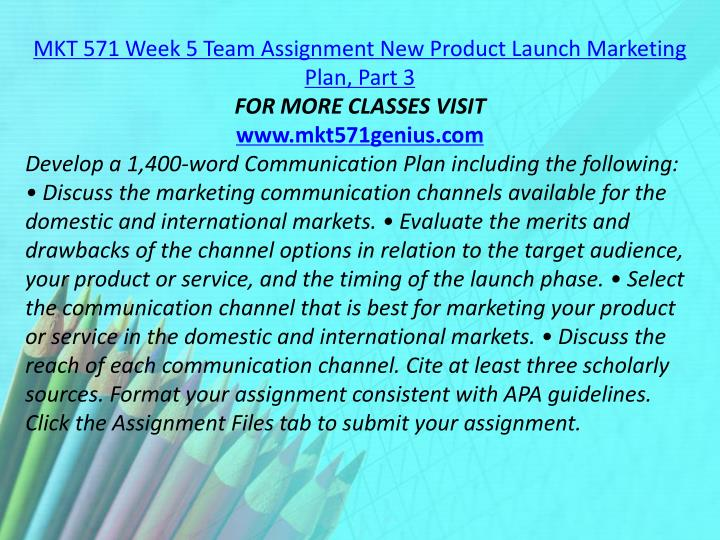 MKT 571 Week 5 Team Assignment New Product Launch Marketing Plan, Part 3