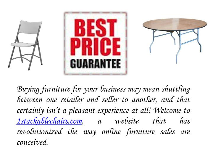 Buying furniture for your business may mean shuttling between one retailer and seller to another, an...