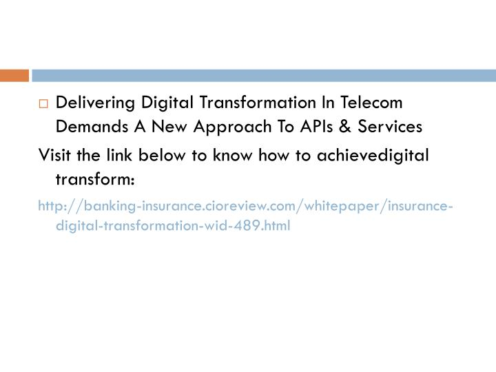 Delivering Digital Transformation In Telecom Demands A New Approach To APIs & Services