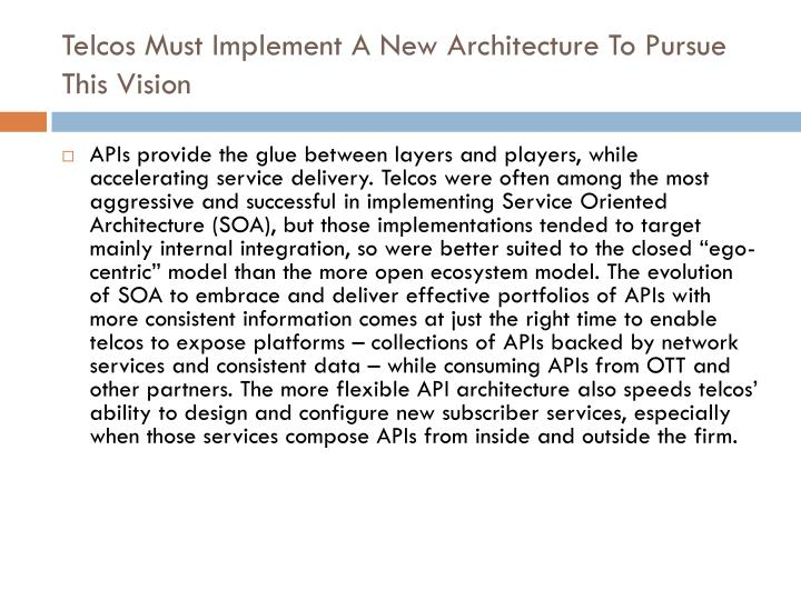 Telcos must implement a new architecture to pursue this vision