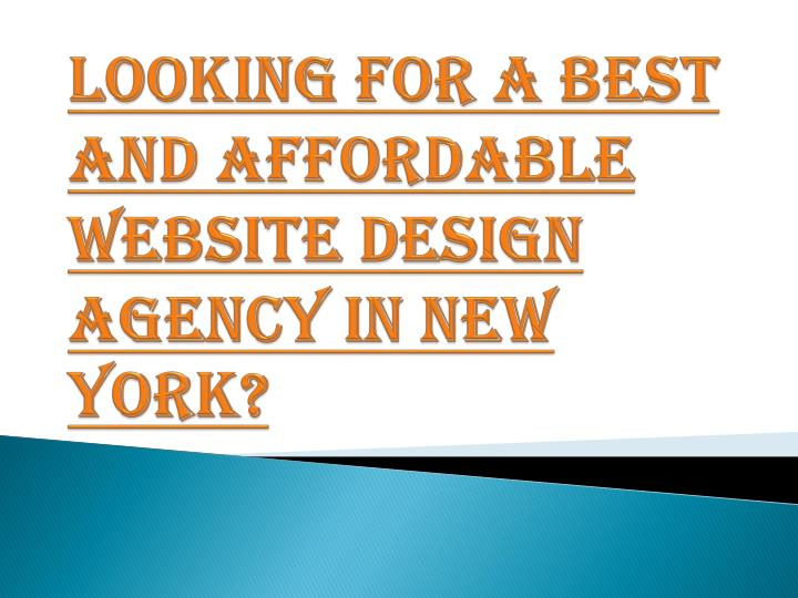 looking for a best and affordable website design agency in new york n.