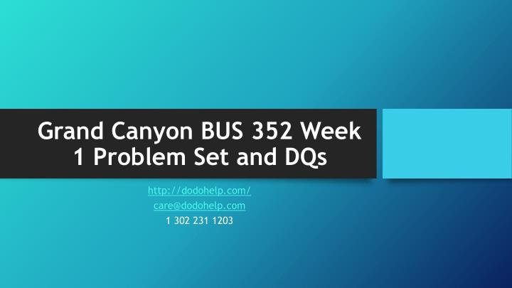 Grand canyon bus 352 week 1 problem set and dqs