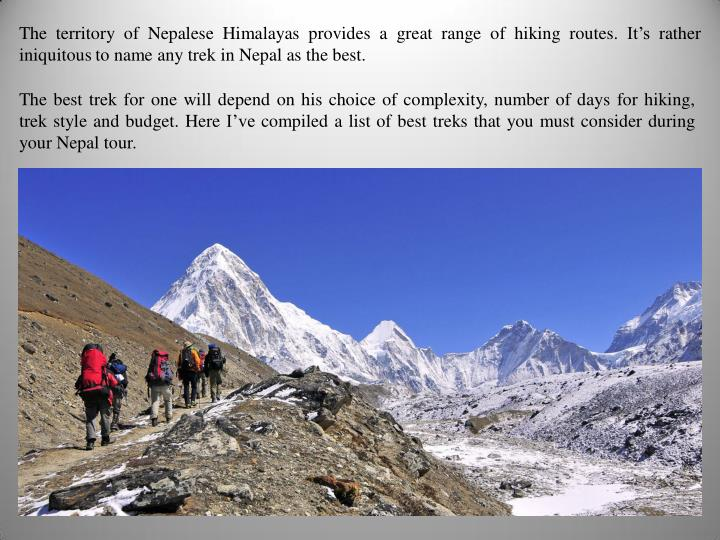 The territory of Nepalese Himalayas provides a great range of hiking routes.