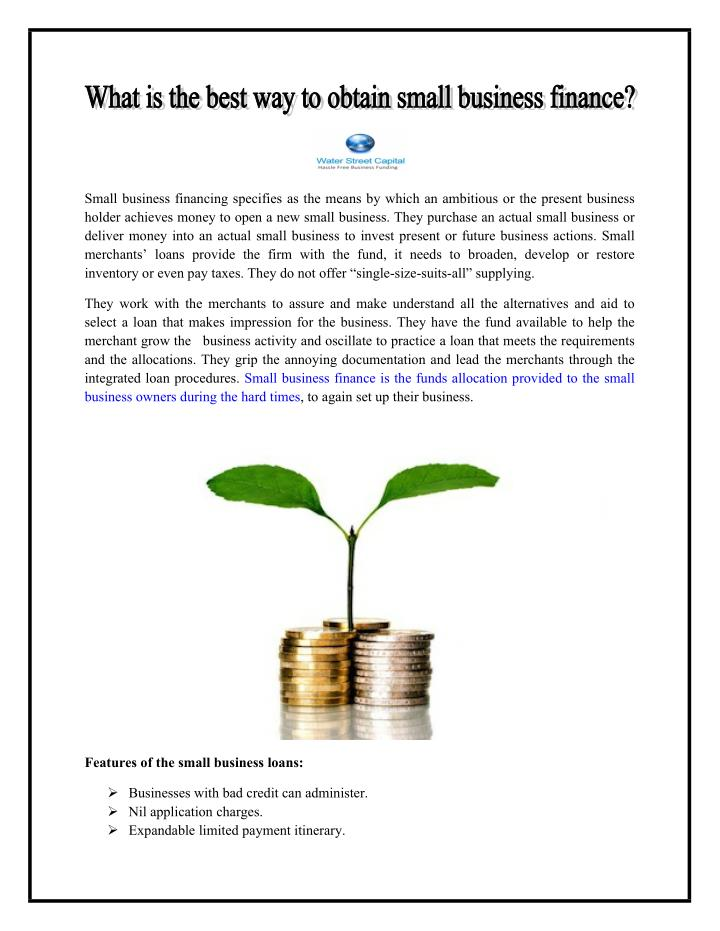Small business financing specifies as the means by which an ambitious or the present business