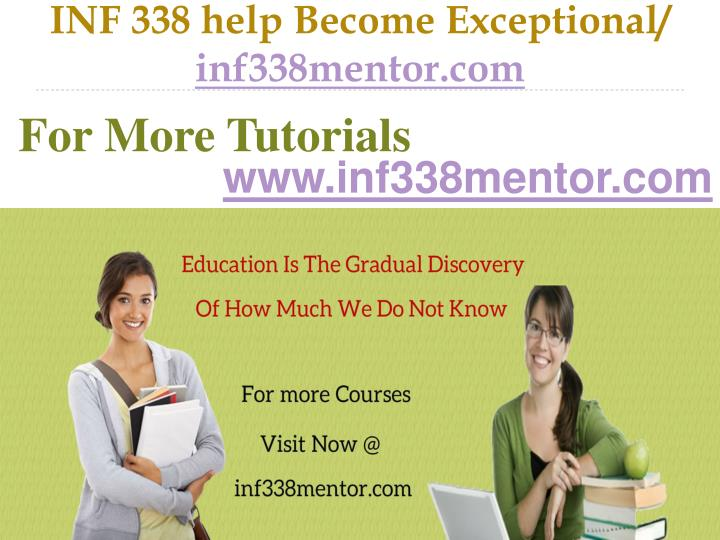 Inf 338 help become exceptional inf338mentor com