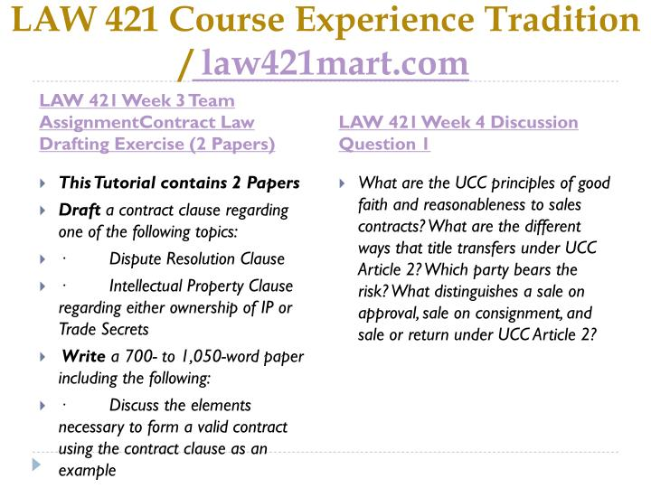 law 421 week 4 ucc good merchant Law/421 entire class week 1-5 - all assignments and weekly reflection law421 entire class week 1-5 week 4 individual case scenario: big time toymaker read the theory to practice section at the end of ch 6 of the text.