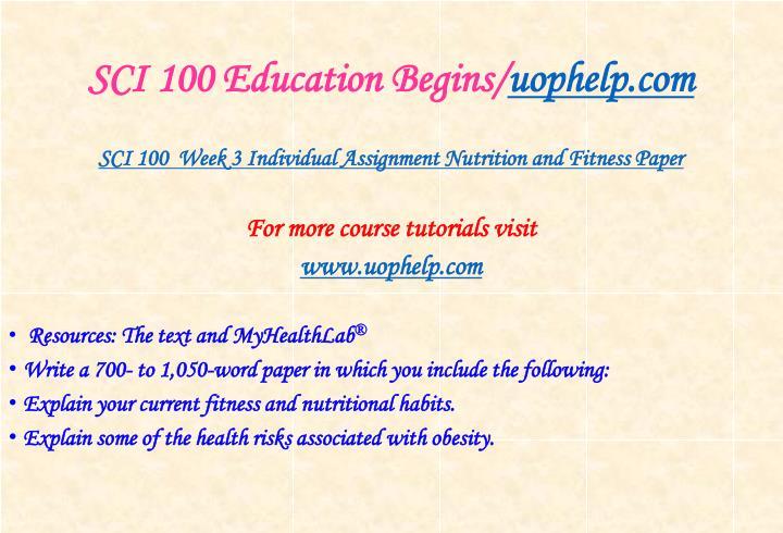 SCI 100 Education Begins/