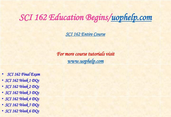 Sci 162 education begins uophelp com1