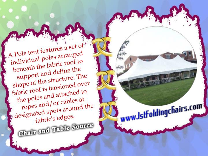 A Pole tent features