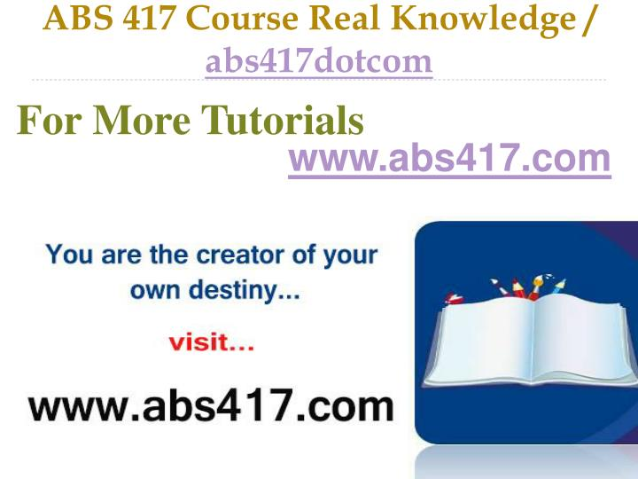 Abs 417 course real knowledge abs417dotcom