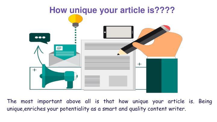 How unique your article is????