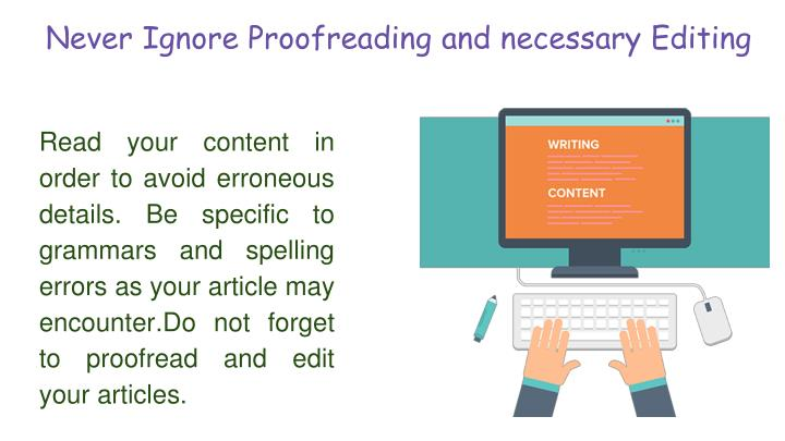 Never ignore proofreading and necessary editing