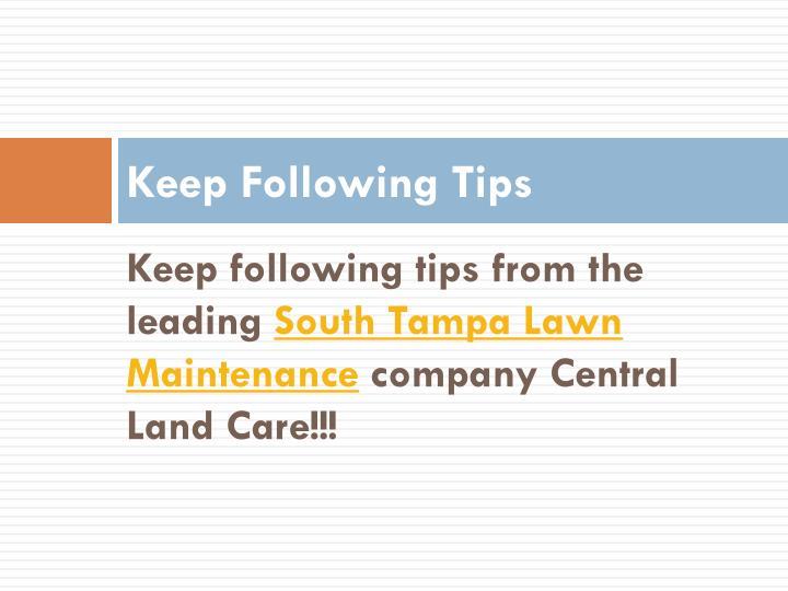 Keep Following Tips