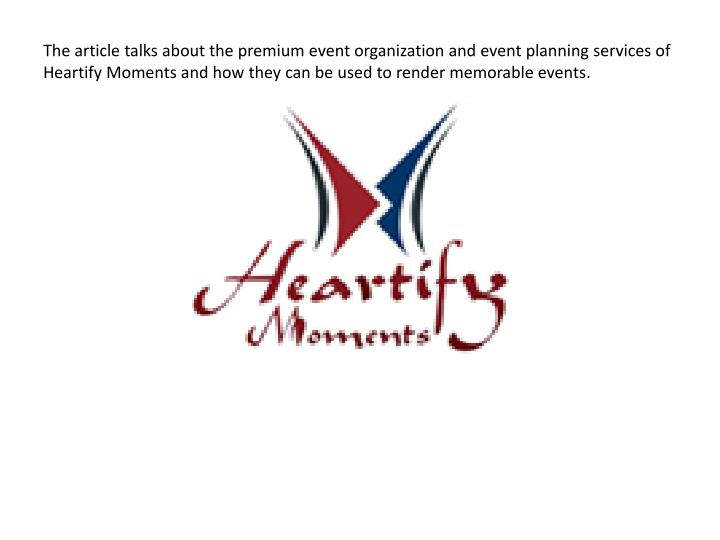 The article talks about the premium event organization and event planning services of