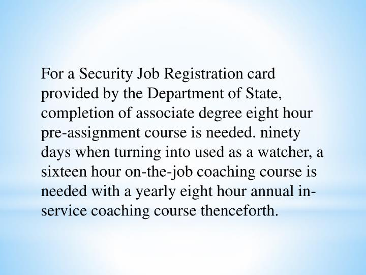 For a Security Job Registration card provided by the Department of State, completion of associate de...