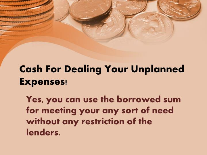 Cash For Dealing Your Unplanned Expenses!