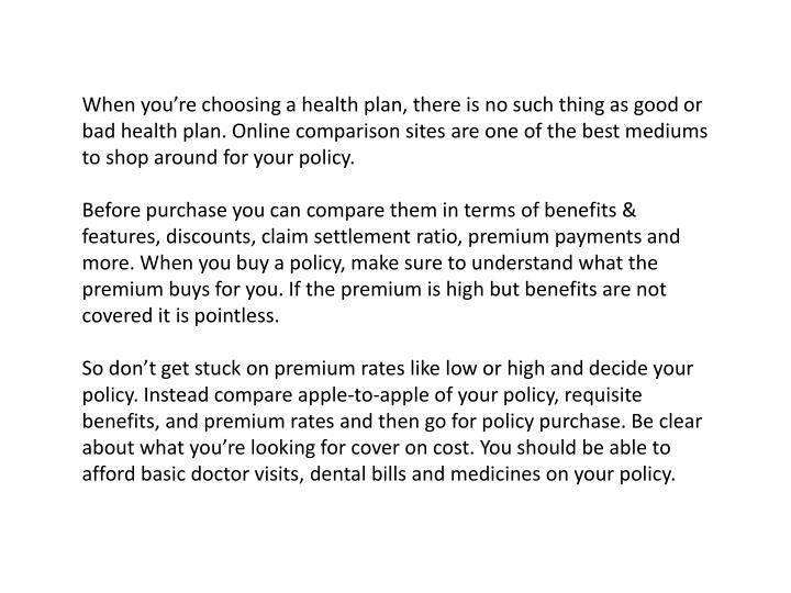 When you're choosing a health plan, there is no such thing as good or bad health plan.