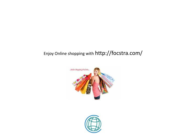 Enjoy Online shopping with