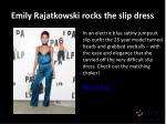 emily rajatkowski rocks the slip dress