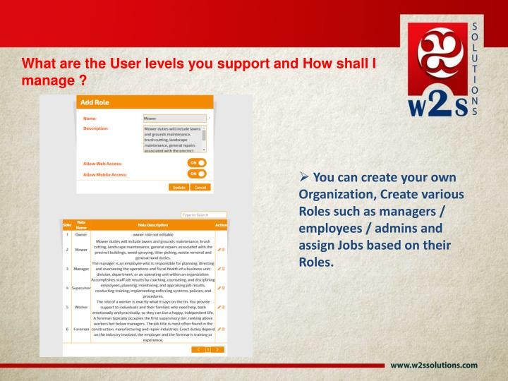 What are the User levels you support and How shall I manage ?