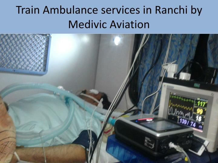 Train ambulance services in ranchi by medivic aviation