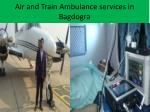 air and train ambulance services in bagdogra