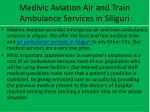 medivic aviation air and train ambulance services in siliguri