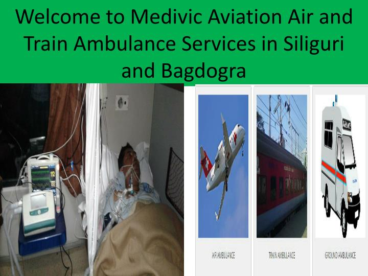 welcome to medivic aviation air and train ambulance services in siliguri and bagdogra