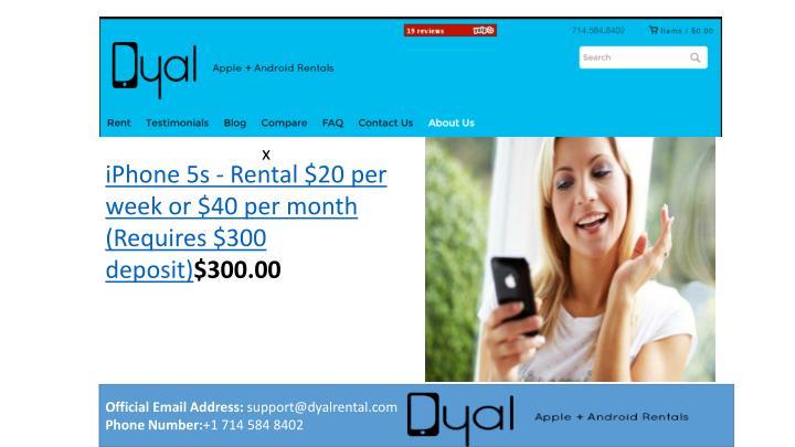 IPhone 5s - Rental $20 per week or $40 per month (Requires $300 deposit)