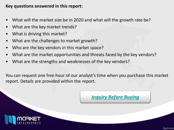 Key questions answered in this report: