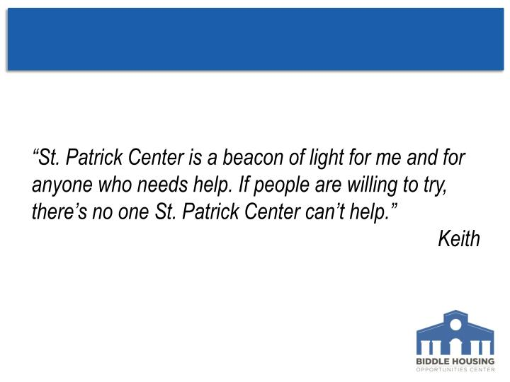 """""""St. Patrick Center is a beacon of light for me and for anyone who needs help. If people are willi..."""
