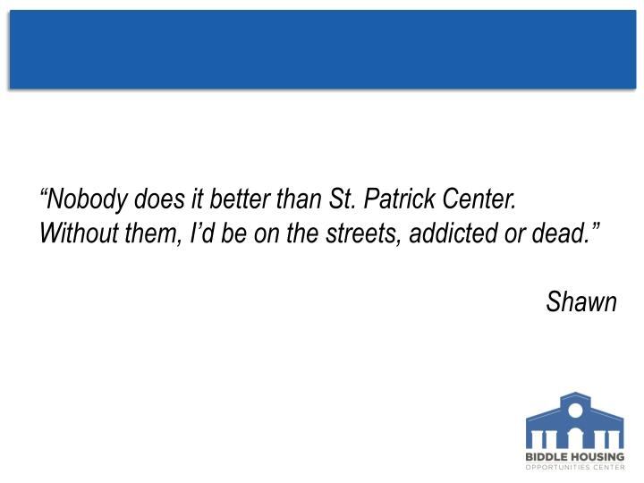 """""""Nobody does it better than St. Patrick Center."""