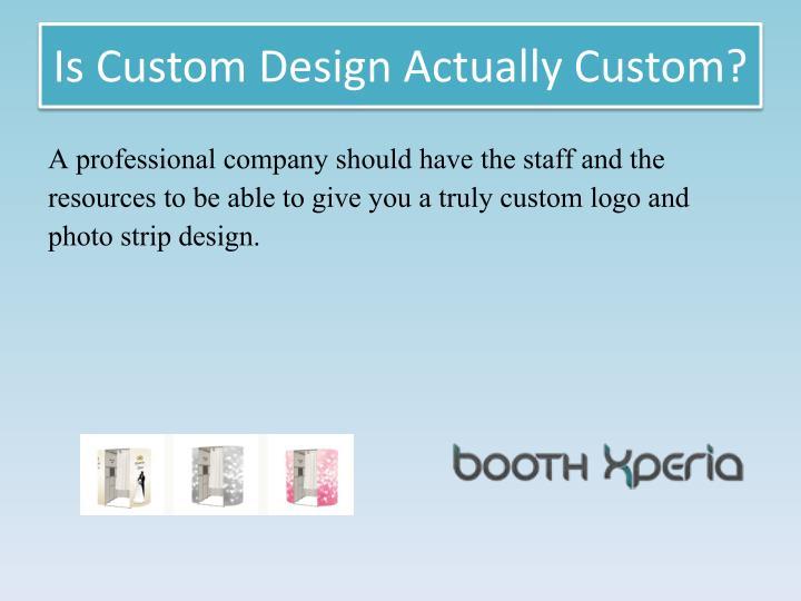 Is Custom Design Actually Custom