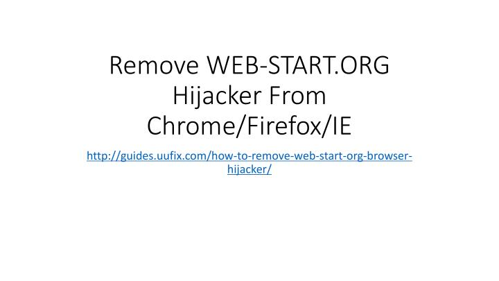 Remove web start org hijacker from chrome firefox ie