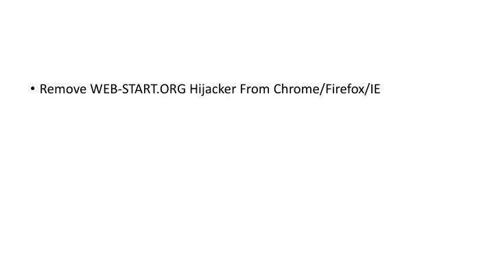 Remove WEB-START.ORG Hijacker From Chrome/Firefox/IE
