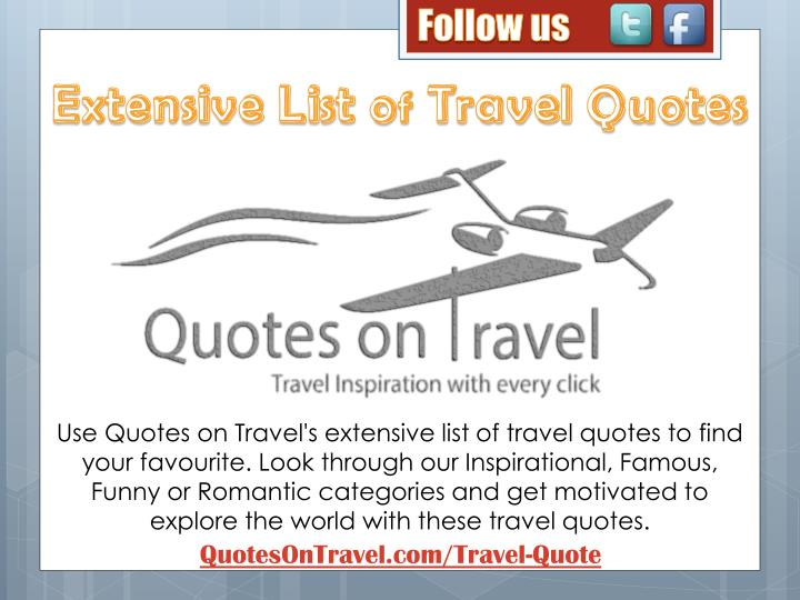 Use Quotes on Travel's extensive list of travel quotes to find