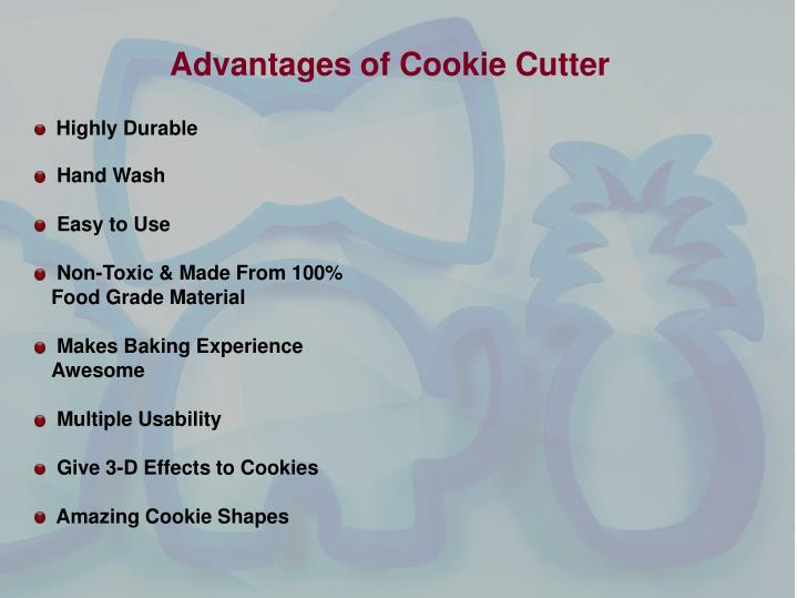 Advantages of Cookie Cutter