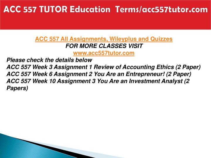 Acc 557 tutor education terms acc557tutor com1