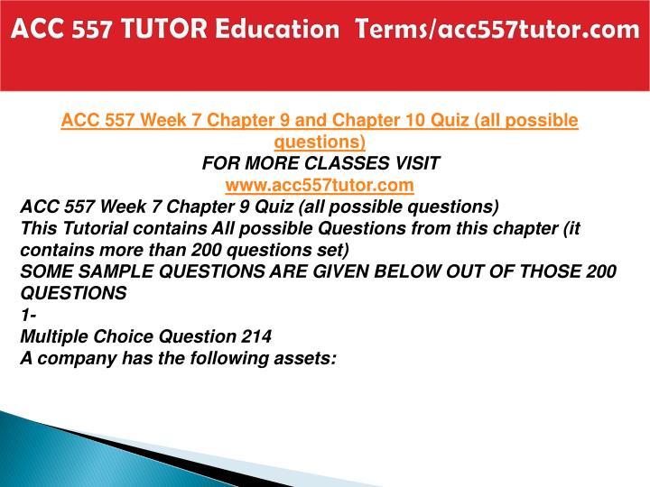 ACC 557 TUTOR Education  Terms/acc557tutor.com