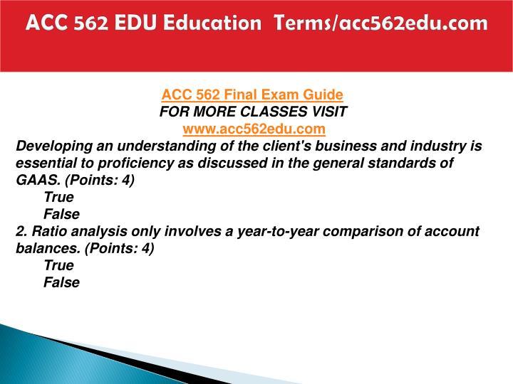 Acc 562 edu education terms acc562edu com1