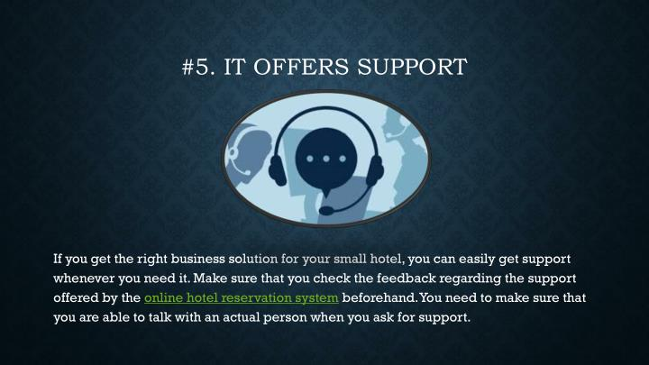 #5. It offers support