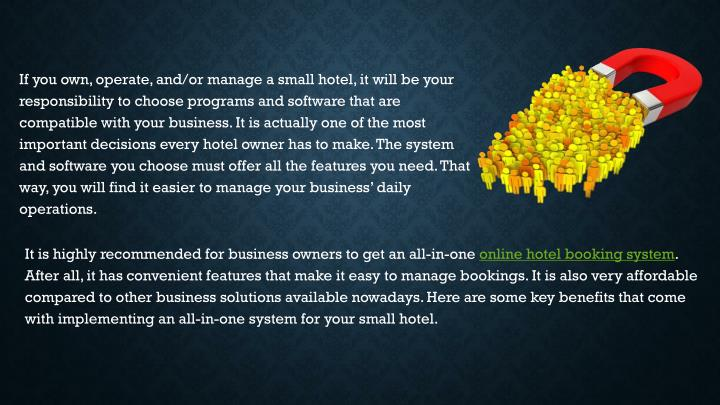 If you own, operate, and/or manage a small hotel, it will be your responsibility to choose programs ...